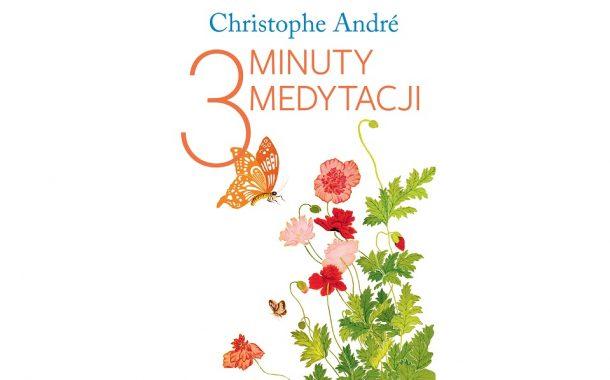 """""""Trzy minuty medytacji"""" Christopher André"""