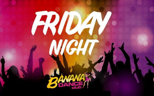 Banana Dance Club - Friday Night