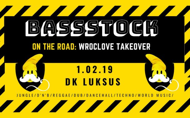 Bassstock On The Road: Wroclove Takeover