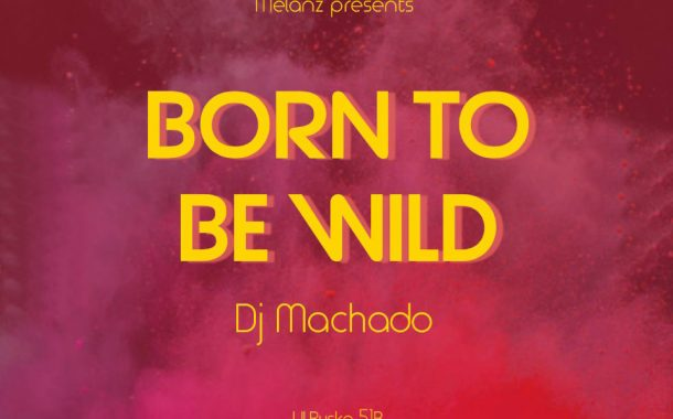 Born to be wild - Melanż