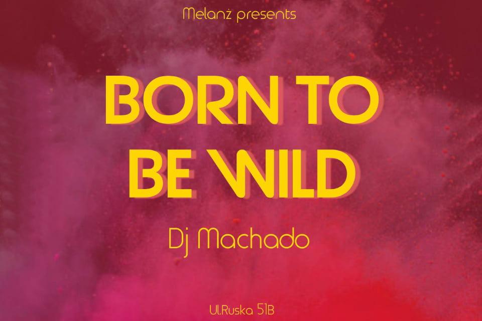 Born to be wild - Melanż