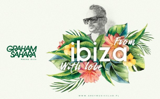 From Ibiza With Love - Graham Sahara (Pacha Ibiza)
