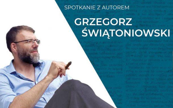 Grzegorz Świątoniowski | spotkanie autorskie