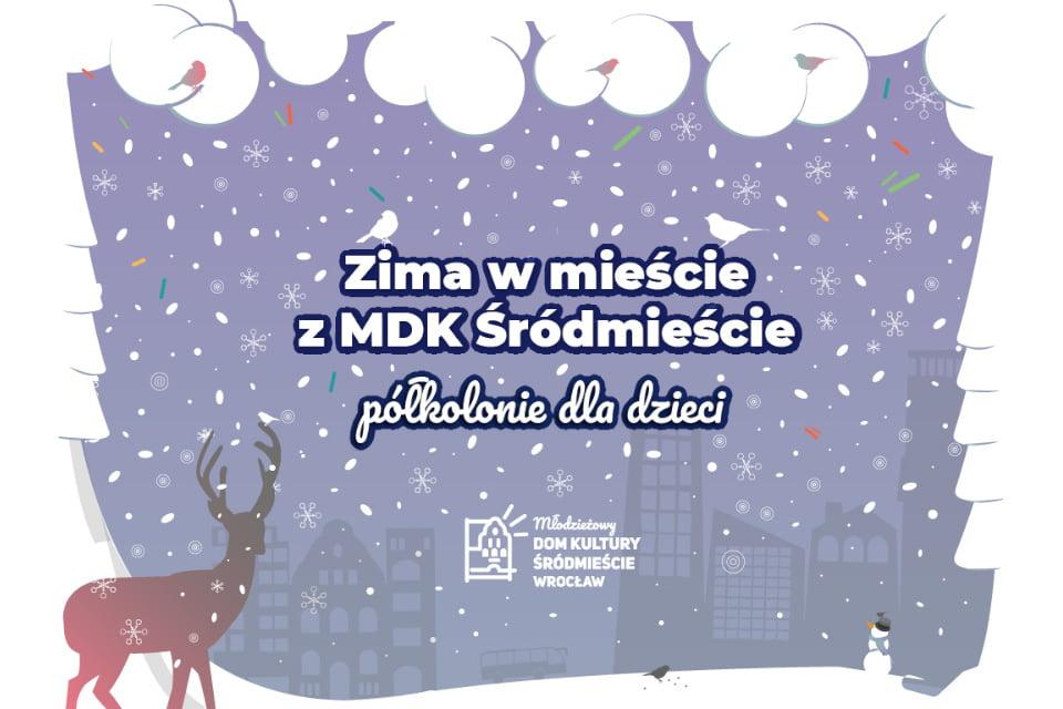 MDK Śródmieście | Ferie we Wrocławiu