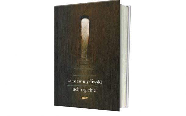 """""""Ucho Igielne"""" Wiesław Myśliwski"""