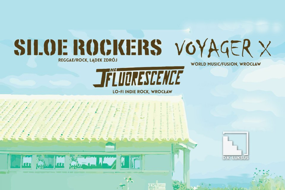 Voyager X, Siloe Rockers, The Fluorescence