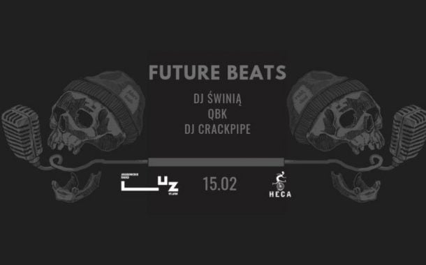 Future Beats: DJ Świnią // qbk // DJ Crackpipe