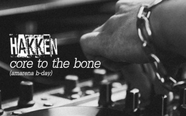 Hakken: Core to the bone (Amarena b-day)
