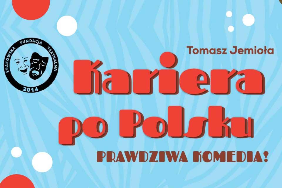 Kariera po polsku | spektakl (Wrocław 2019)