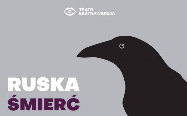 Ruska śmierć | spektakl
