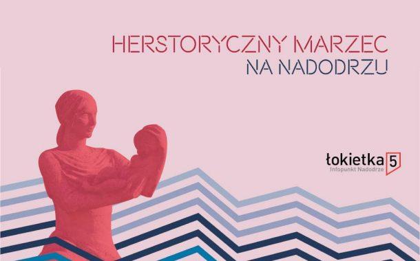 Herstoryczny marzec na Nadodrzu