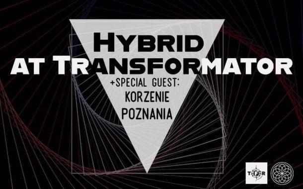 Hybrid at Transformator + Korzenie Poznania