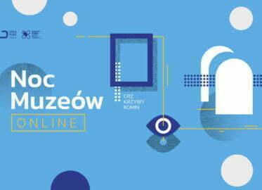 Noc Muzeów 2021 w CRZ Krzywy Komin