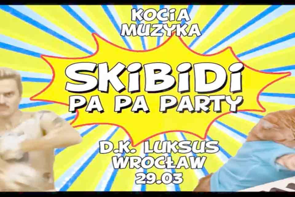 Skibidi Pa Pa Party.