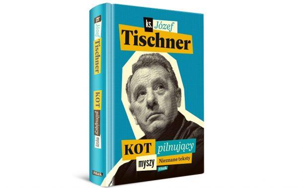 """Kot pilnujący myszy"" ks. Józef Tischner"
