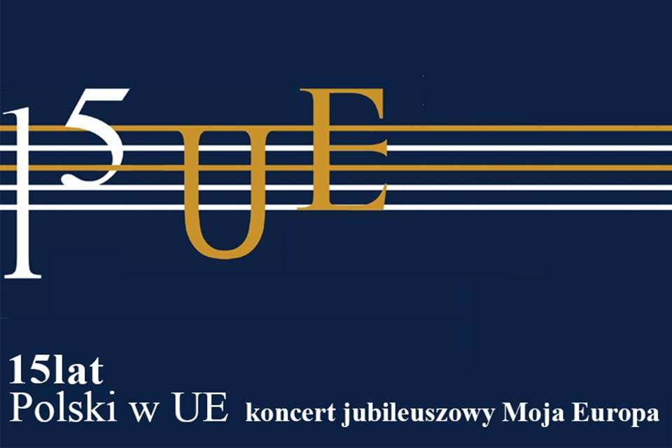 Moja Europa – 15 lat Polski w UE | koncert