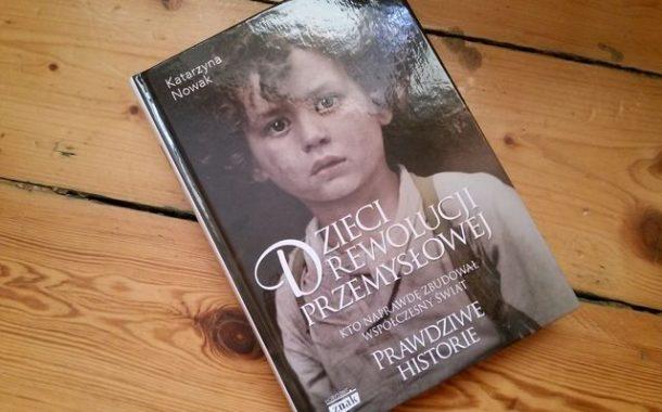"""""""Dzieci rewolucji przemysłowej"""" Katarzyna Nowak"""