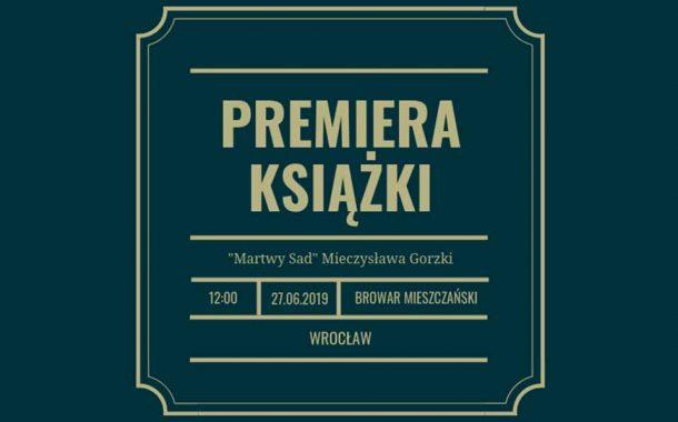 Mieczysława Gorzki Martwy sad - premiera książki