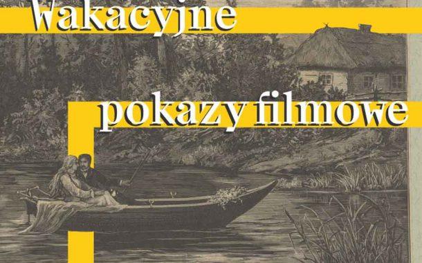 Wakacyjne pokazy filmowe w Muzeum Pana Tadeusza