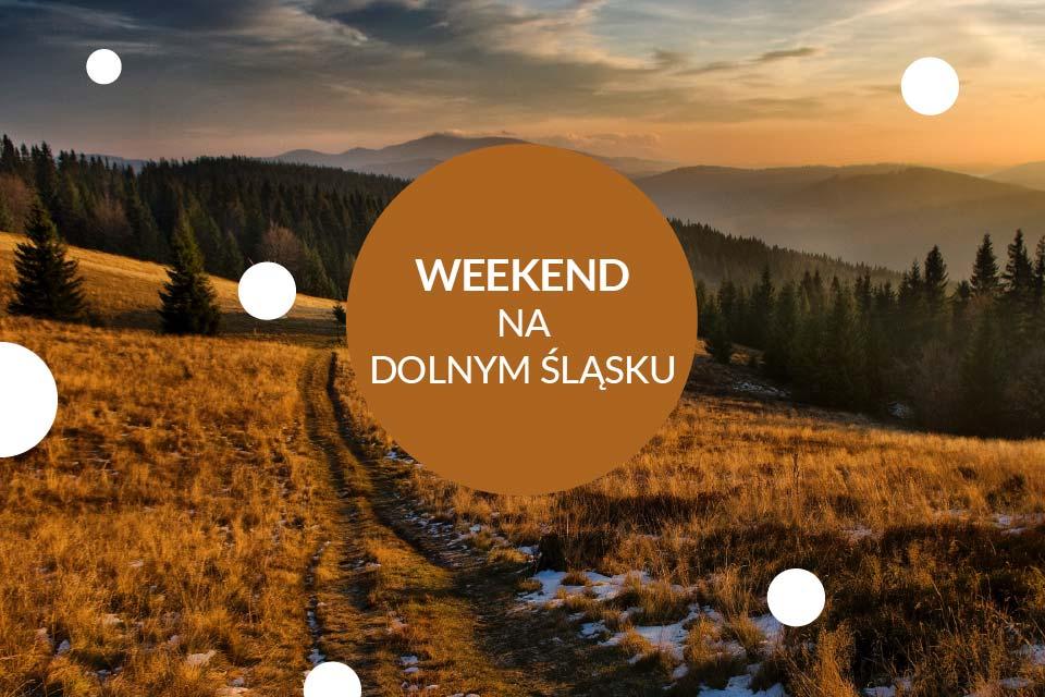 Weekend na Dolnym Śląsku