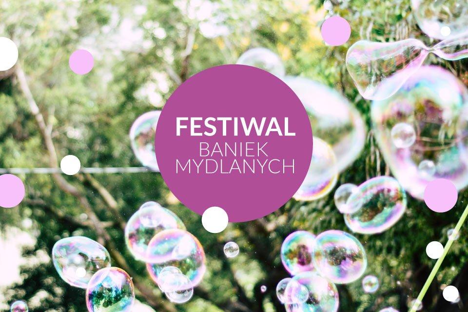 Festiwal Baniek Mydlanych we Wrocławiu