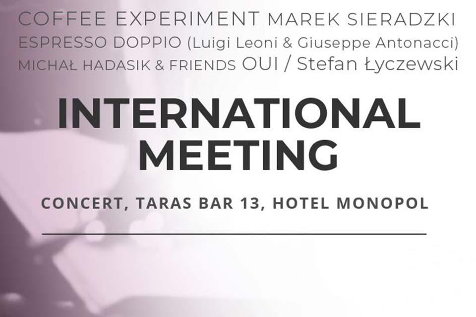 International Meeting in Monopol