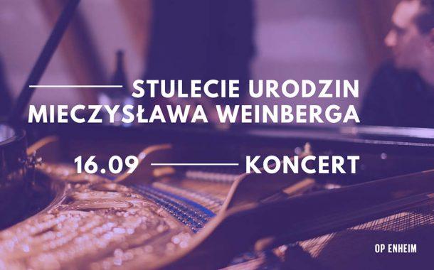 Koncert z okazji stulecia urodzin Mieczysława Weinberga