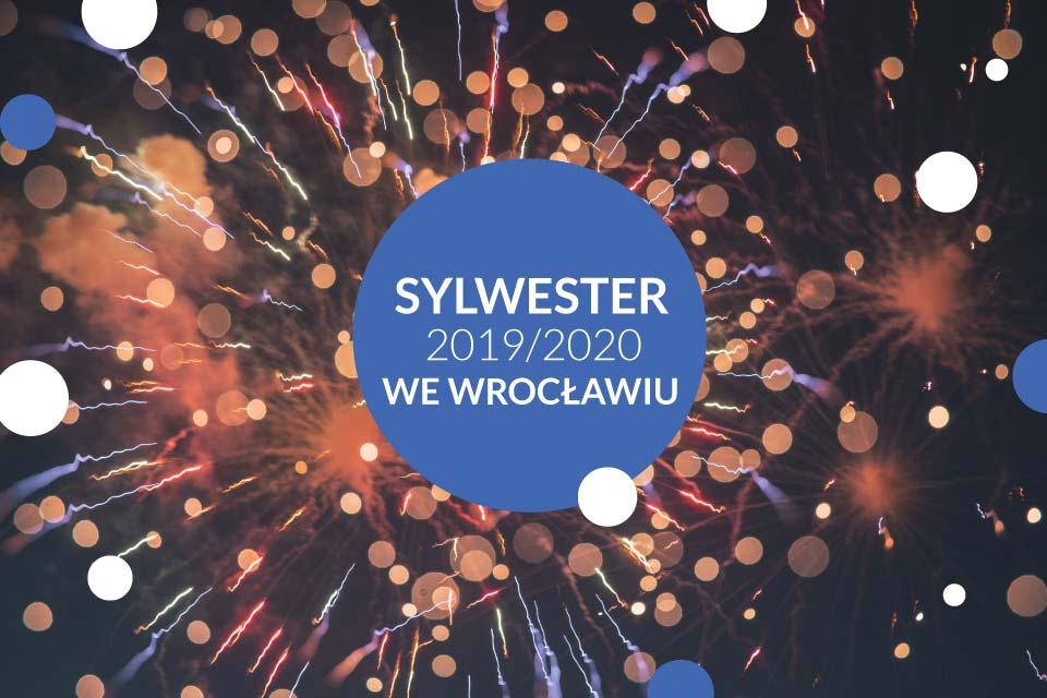 Sylwester 2019/2020 we Wrocławiu - lista wydarzeń