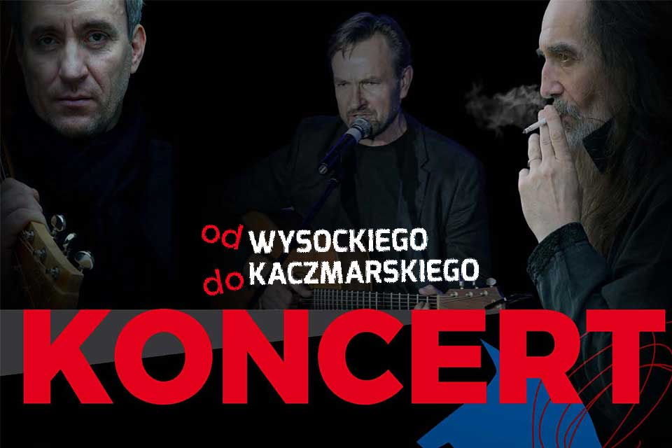Od Wysockiego do Kaczmarskiego | koncert