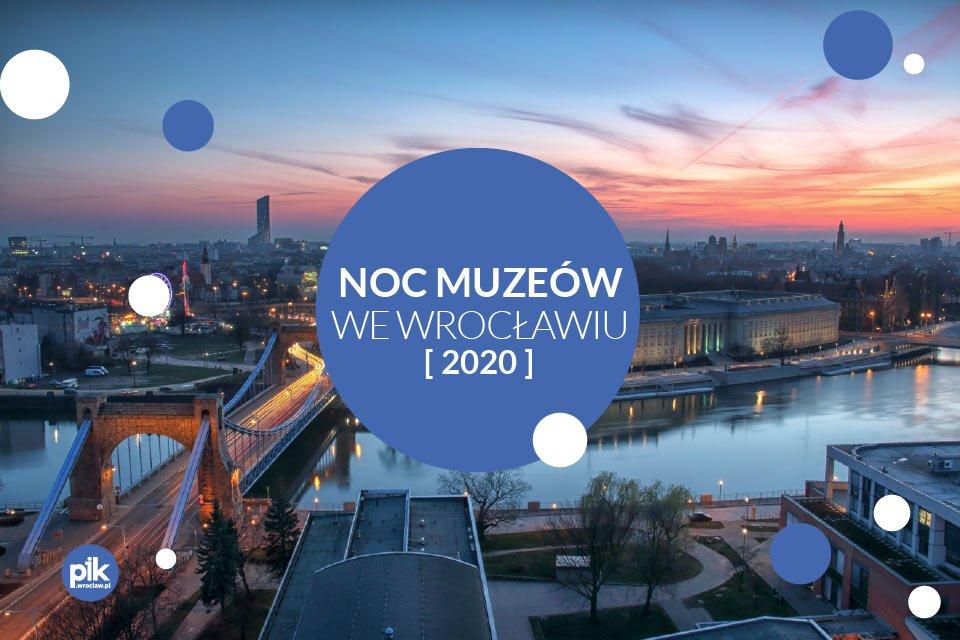 Noc Muzeów 2020 we Wrocławiu