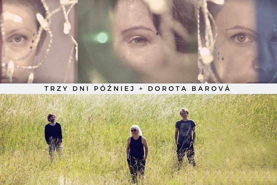 Trzy Dni Później & Dorota Barova Trio   koncert
