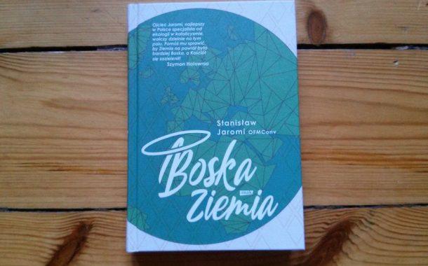 """""""Boska Ziemia"""" Stanisław Jaromi  OFMCony"""