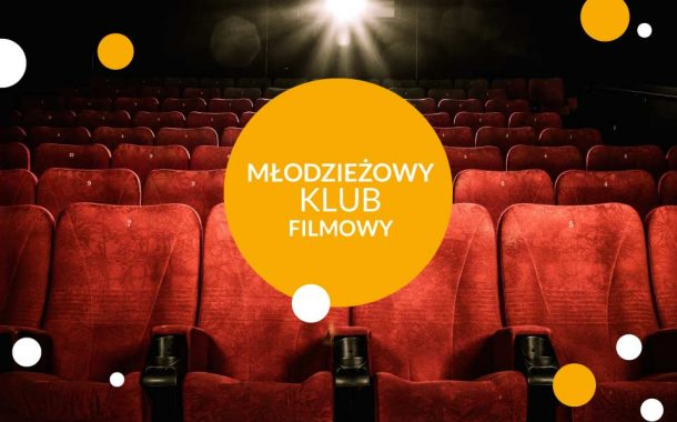 Młodzieżowy Klub Filmowy | cykl DCF