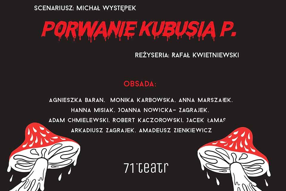 Porwanie Kubusia P. | spektakl