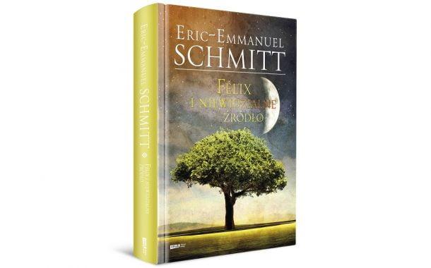 """Eric-Emmanuel Schmitt """"Felix i niewidzialne źródło"""""""