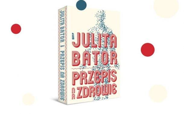 """Julita Bator """"Przepis na zdrowie"""""""