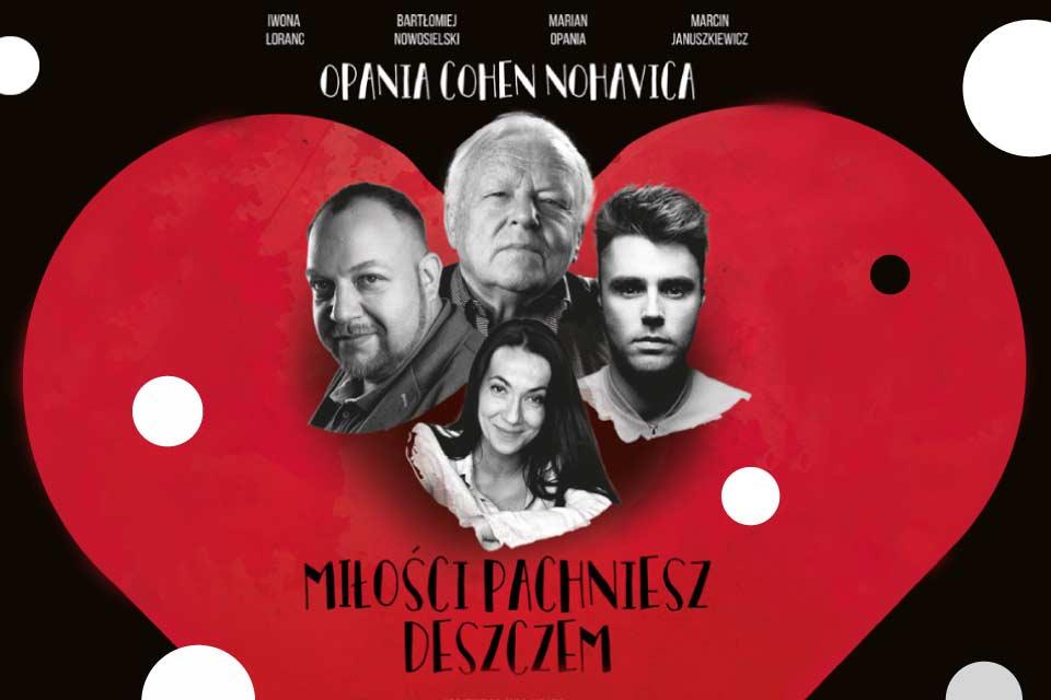 Opania - Cohen - Nohavica: Miłości pachniesz deszczem | spektakl