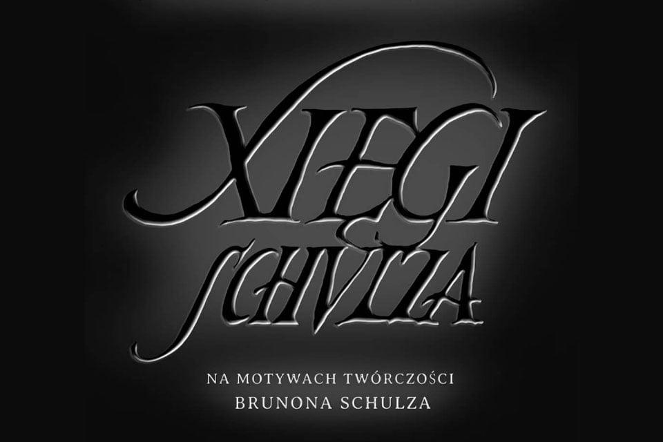 Xksięgi Schulza | spektakl