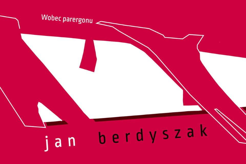 Wobec parergonu - Jan Berdyszak | wystawa