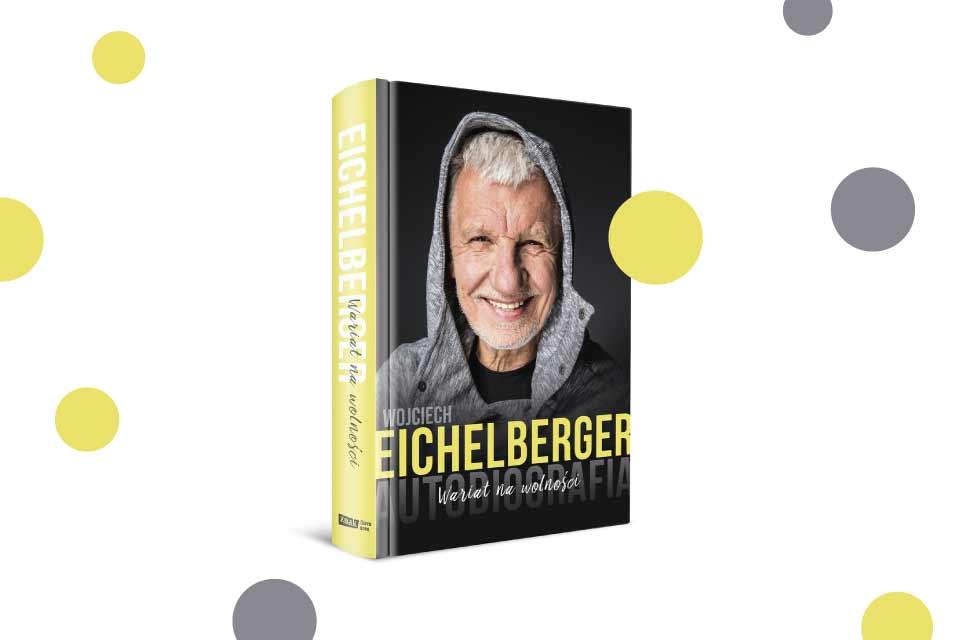 """""""Wariat na wolności. Autobiografia"""" Wojciech Eichelberger"""