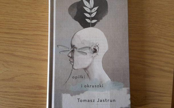 """""""Opiłki i okruszki"""" Tomasz Jastrun"""
