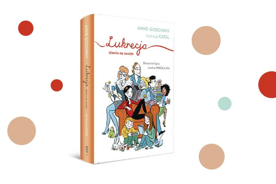 """""""Lukrecja stawia na swoim"""" Anne Goscinny"""
