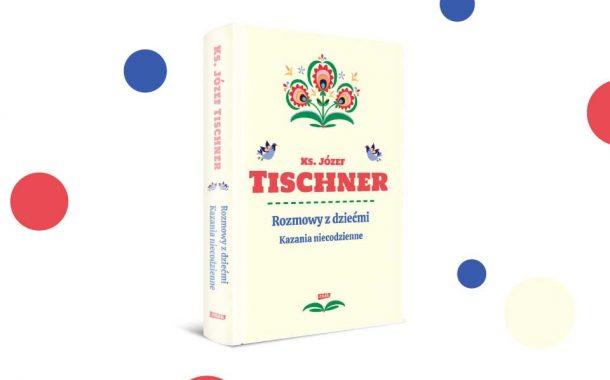 """Ks. Józef Tischner """"Rozmowy z dziećmi. Kazania niecodzienne"""""""