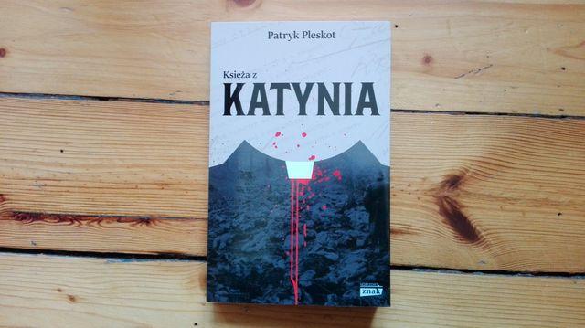 """""""Księża z Katynia"""" Patryk Pleskota"""