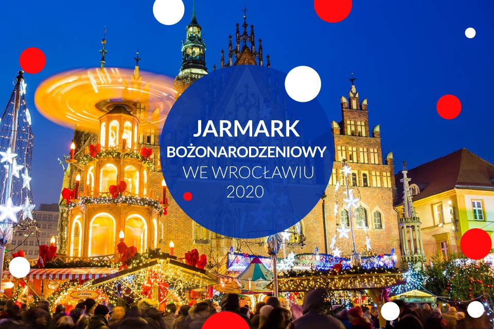 Jarmark Bożonarodzeniowy 2020 we Wrocławiu