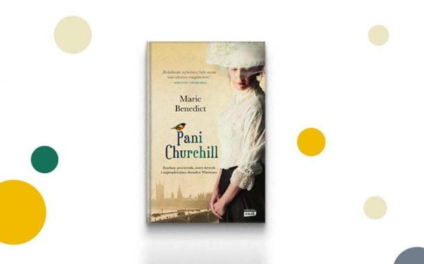 "Marie Benedict ""Pani Churchill"",  tłumaczenie Ewa Penksyk- Kluczkowska"