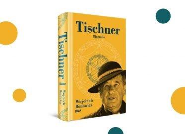 """""""Tischner. Biografia"""" Wojciech Bonowicz"""