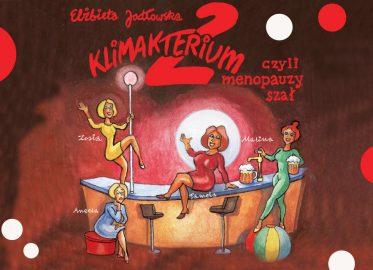 Klimakterium 2 czyli Menopauzy Szał | spektakl (Wrocław 2021)