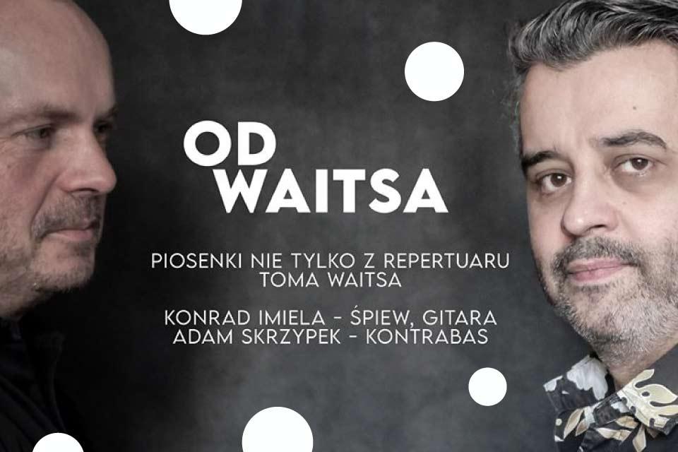 Od Waitsa | Konrad Imiela & Adam Skrzypek