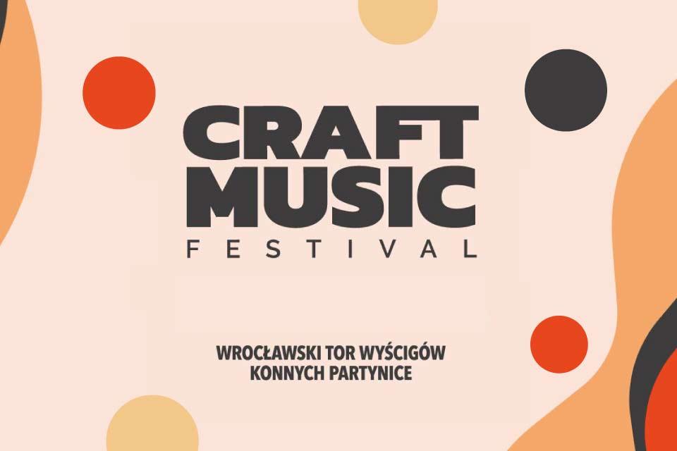 Craft Music Festival - Wrocław